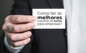 Como Ter As Melhores Sugestoes De Nomes Para Empresas Blog Wrocha Contabilidade - Contabilidade na Bahia - BA | Grupo Orcoma