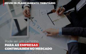 Covid 19 Planejamento Tributario Pode Ser Um Caminho Para Empresas Continuarem No Mercado (3) Contabilidade Na Bahia Ba - Contabilidade na Bahia - BA | Grupo Orcoma