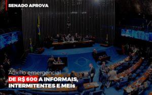 Senado Aprova Auxilio Emergencial De 600 (2) Contabilidade Na Bahia Ba - Contabilidade na Bahia - BA | Grupo Orcoma
