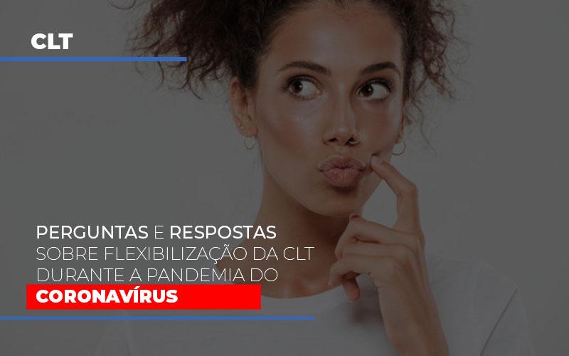 Perguntas E Respostas Sobre Flexibilizacao Da Clt Durante A Pandemia Do Coronavirus - Contabilidade na Bahia - BA | Grupo Orcoma