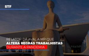 Stf Relator Da Aval A Mp Que Altera Regras Trabalhistas Durante A Pandemia - Contabilidade na Bahia - BA | Grupo Orcoma