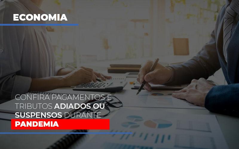Confira Pagamentos E Tributos Adiados Ou Suspensos Durante A Pandemia - Contabilidade na Bahia - BA   Grupo Orcoma