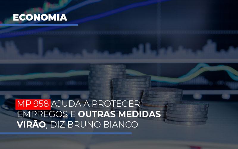 Mp 958 Ajuda A Proteger Empregos E Outras Medidas Virao - Contabilidade na Bahia - BA | Grupo Orcoma