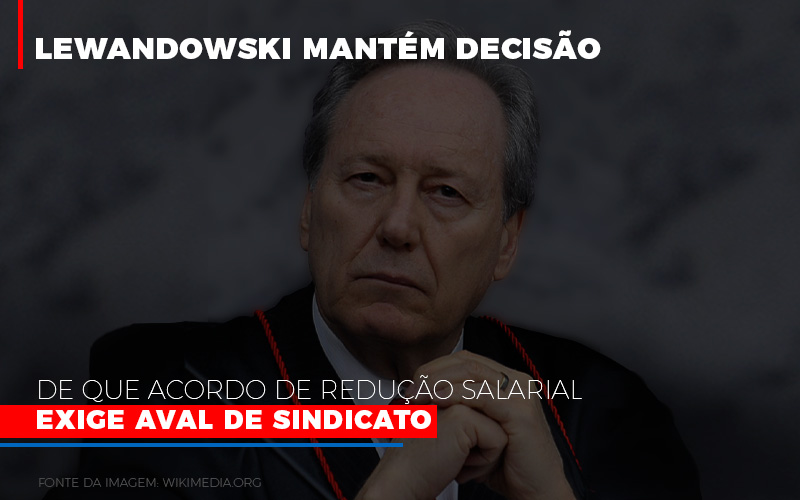 Lewandowski Mantem Decisao De Que Acordo De Reducao Salarial Exige Aval De Sindicato 800x500 Abrir Empresa Simples - Contabilidade na Bahia - BA | Grupo Orcoma