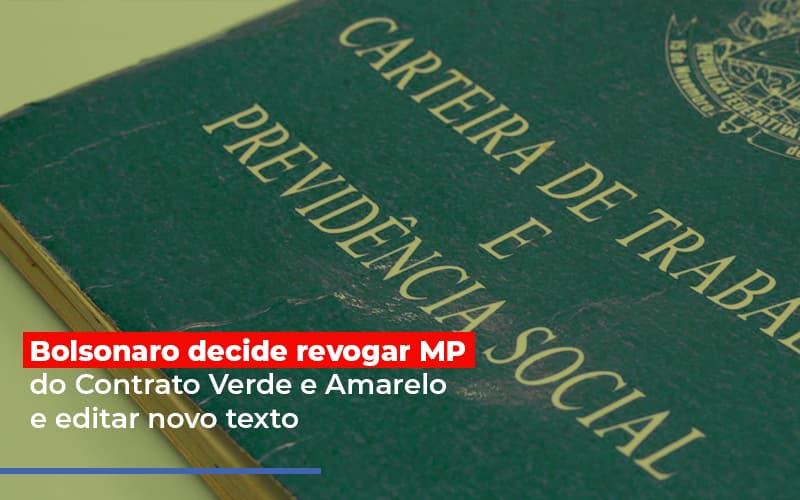 Bolsonaro Decide Revogar Mp Do Contrato Verde E Amarelo E Editar Novo Texto - Contabilidade na Bahia - BA | Grupo Orcoma