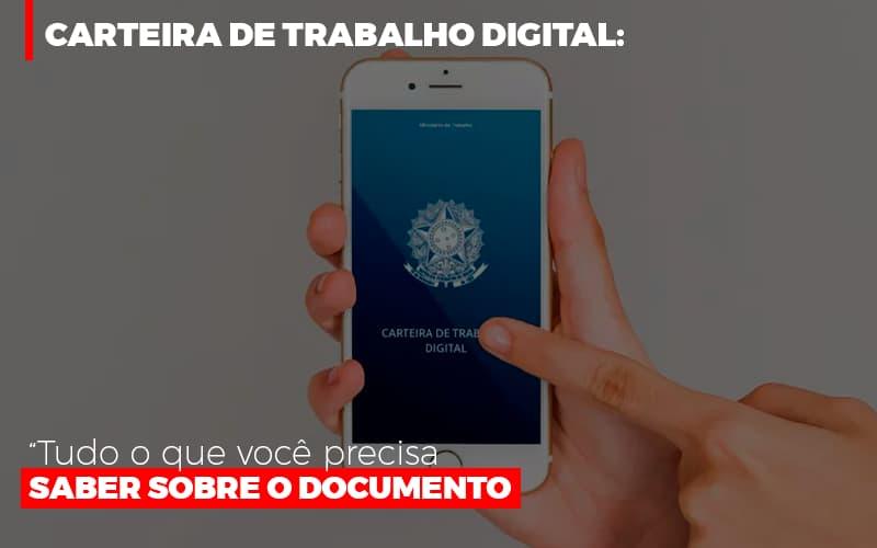 Carteira De Trabalho Digital Tudo O Que Voce Precisa Saber Sobre O Documento - Contabilidade na Bahia - BA | Grupo Orcoma
