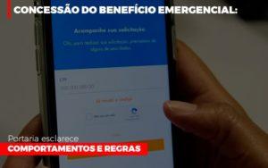 Concessao Do Beneficio Emergencial Portaria Esclarece Comportamentos E Regras - Contabilidade na Bahia - BA | Grupo Orcoma