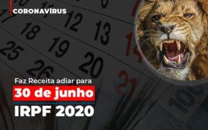 Coronavirus Fazer Receita Adiar Declaracao De Imposto De Renda Abrir Empresa Simples - Contabilidade na Bahia - BA | Grupo Orcoma