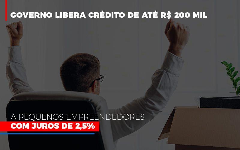 Governo Libera Credito De Ate 200 Mil A Pequenos Empreendedores Com Juros - Contabilidade na Bahia - BA | Grupo Orcoma