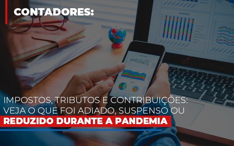 Impostos Tributos E Contribuicoes Veja O Que Foi Adiado Suspenso Ou Reduzido Durante A Pandemia - Contabilidade na Bahia - BA   Grupo Orcoma