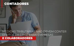Medidas Tributarias Nao Devem Conter Efeitos Da Crise Para Empresas E Colaboradores - Contabilidade na Bahia - BA | Grupo Orcoma