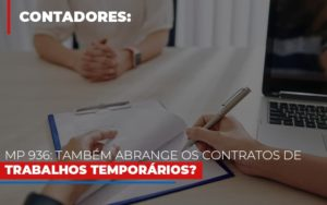Mp 936 Tambem Abrange Os Contratos De Trabalhos Temporarios - Contabilidade na Bahia - BA | Grupo Orcoma