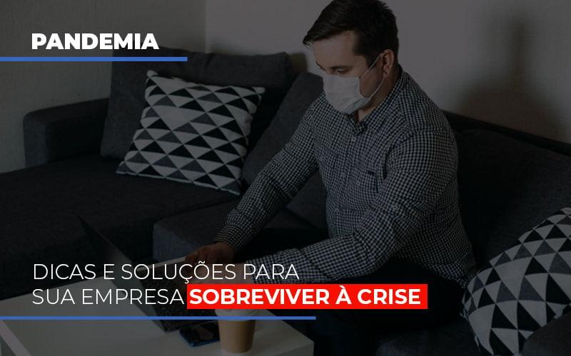 Pandemia Dicas E Solucoes Para Sua Empresa Sobreviver A Crise - Contabilidade na Bahia - BA | Grupo Orcoma