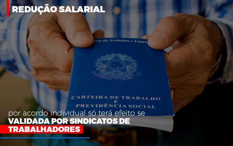 Reducao Salarial Por Acordo Individual So Tera Efeito Se Validada Por Sindicatos De Trabalhadores - Contabilidade na Bahia - BA | Grupo Orcoma