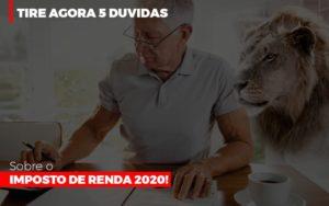 Tire Agora 5 Duvidas Sobre O Imposto De Renda 2020 - Contabilidade na Bahia - BA | Grupo Orcoma
