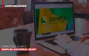 Como Calcular O Simples Nacional 2020 - Contabilidade na Bahia - BA | Grupo Orcoma