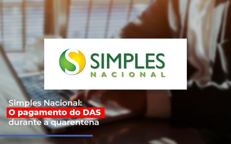 Simples Nacional O Pagamento Do Das Durante A Quarentena - Contabilidade na Bahia - BA | Grupo Orcoma