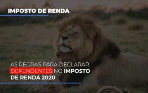 As Regras Para Declarar Dependentes No Imposto De Renda 2020 - Contabilidade na Bahia - BA | Grupo Orcoma