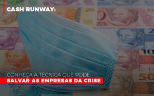 Cash Runway Conheca A Tecnica Que Pode Salvar As Empresas Da Crise - Contabilidade na Bahia - BA | Grupo Orcoma