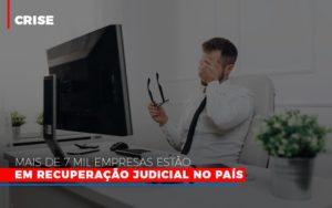 Mais De 7 Mil Empresas Estao Em Recuperacao Judicial No Pais - Contabilidade na Bahia - BA | Grupo Orcoma