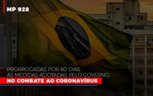 Mp 928 Prorrogadas Por 60 Dias As Medidas Provisorias Adotadas Pelo Governo No Combate Ao Coronavirus - Contabilidade na Bahia - BA | Grupo Orcoma