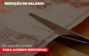 Reducao De Salario Modelo De Contrato Para Acordo Individual - Contabilidade na Bahia - BA | Grupo Orcoma