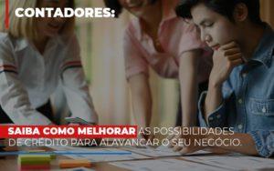 Saiba Como Melhorar As Possibilidades De Crédito Para Alavancar O Seu Negócio - Contabilidade na Bahia - BA | Grupo Orcoma