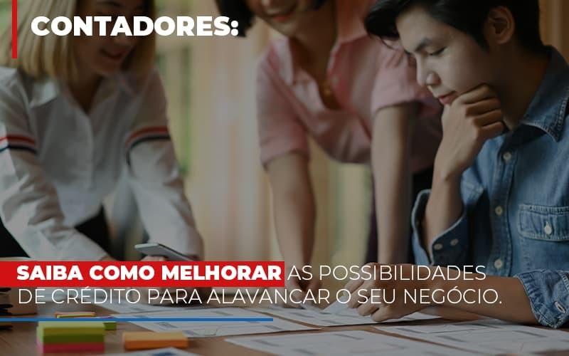 Saiba Como Melhorar As Possibilidades De Crédito Para Alavancar O Seu Negócio - Contabilidade na Bahia - BA   Grupo Orcoma