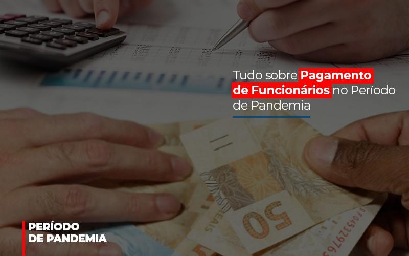 Tudo Sobre Pagamento De Funcionarios No Periodo De Pandemia - Contabilidade na Bahia - BA   Grupo Orcoma