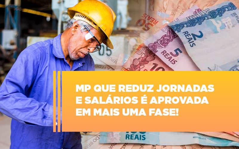 Mp Que Reduz Jornadas E Salarios E Aprovada Em Mais Uma Fase - Contabilidade na Bahia - BA   Grupo Orcoma