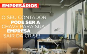 Contador E Peca Chave Na Retomada De Negocios Pos Pandemia - Contabilidade na Bahia - BA | Grupo Orcoma