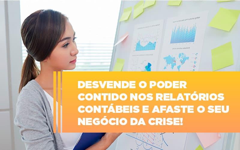 Desvende O Poder Contido Nos Relatorios Contabeis E Afaste O Seu Negocio Da Crise - Contabilidade na Bahia - BA | Grupo Orcoma