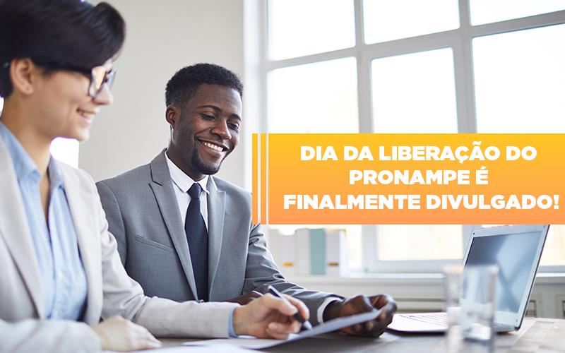 Dia Da Liberacao Do Pronampe E Finalmente Divulgado - Contabilidade na Bahia - BA | Grupo Orcoma