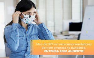 Mei Mais De 327 Mil Pessoas Aderiram Ao Regime Durante A Pandemia - Contabilidade na Bahia - BA | Grupo Orcoma