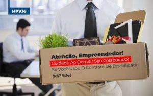 Mp 936 Cuidado Ao Demitir Se Usou O Contrato De Estabilidade - Contabilidade na Bahia - BA | Grupo Orcoma