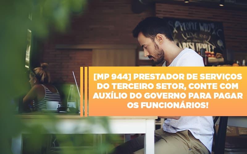Mp 944 Cooperativas Prestadoras De Servicos Podem Contar Com O Governo - Contabilidade na Bahia - BA | Grupo Orcoma