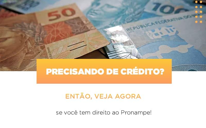 Precisando De Credito Entao Veja Se Voce Tem Direito Ao Pronampe - Contabilidade na Bahia - BA | Grupo Orcoma