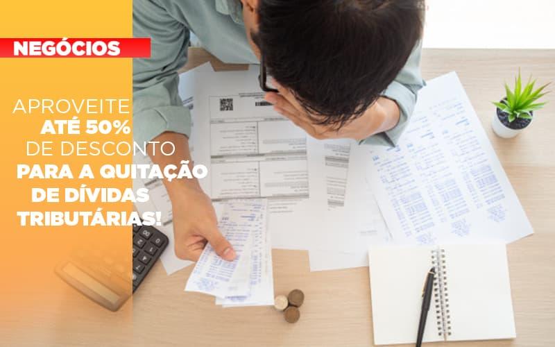 Aproveite Ate 50 De Desconto Para A Quitacao De Dividas Tributarias - Contabilidade na Bahia - BA | Grupo Orcoma