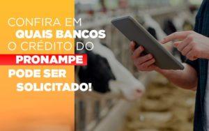 Confira Em Quais Bancos O Credito Pronampe Ja Pode Ser Solicitado - Contabilidade na Bahia - BA | Grupo Orcoma