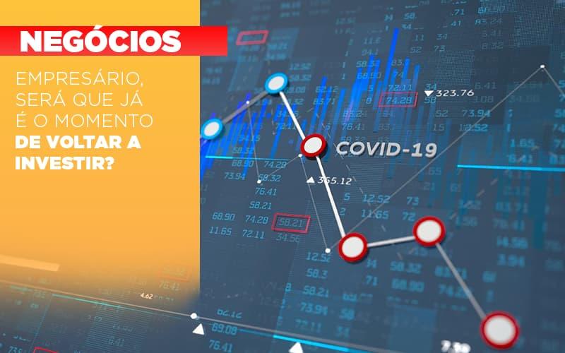 Empresario Sera Que Ja E O Momento De Voltar A Investir - Contabilidade na Bahia - BA | Grupo Orcoma