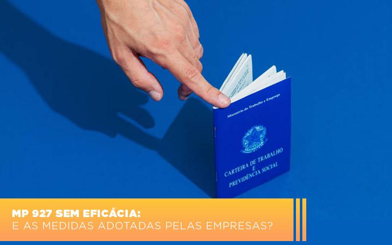 Mp 927 Sem Eficacia E As Medidas Adotadas Pelas Empresas - Contabilidade na Bahia - BA | Grupo Orcoma