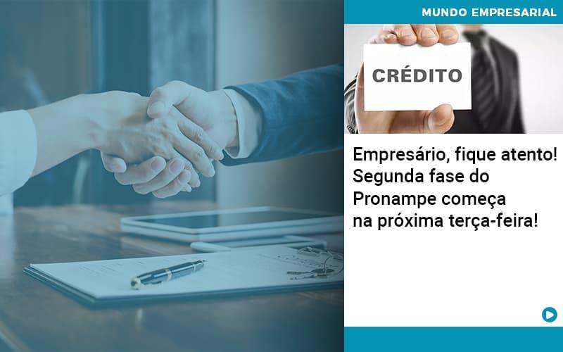 Empresario Fique Atento Segunda Fase Do Pronampe Comeca Na Proxima Terca Feira (1) - Contabilidade na Bahia - BA | Grupo Orcoma