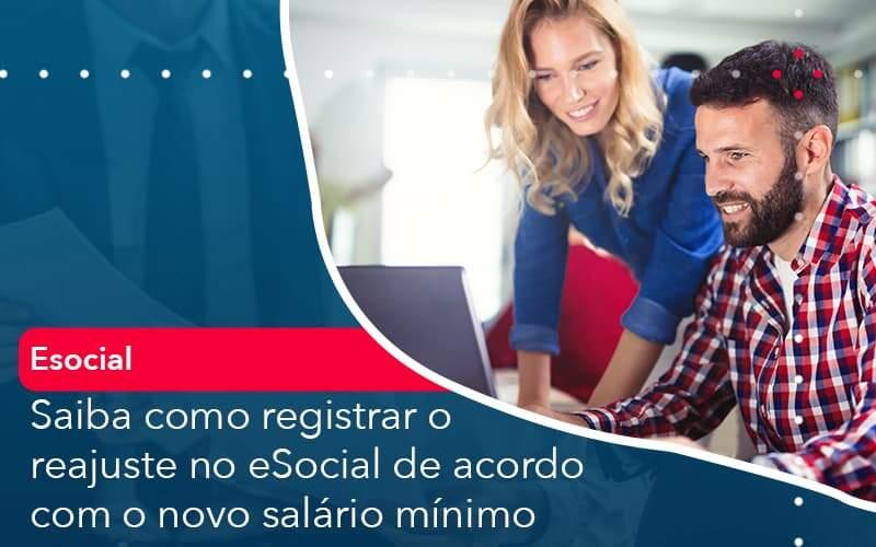 Saiba Como Registrar O Reajuste No E Social De Acordo Com O Novo Salario Minimo - Contabilidade na Bahia - BA | Grupo Orcoma