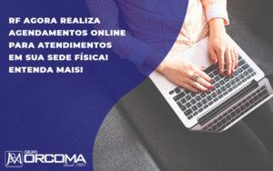 Novo Aplicativo Agenda Atendimentos Presenciais Na Receita - Contabilidade na Bahia - BA | Grupo Orcoma